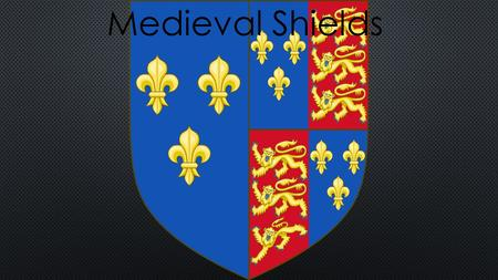 Medieval Shields. T HE SHIELD HAD MANY USES FOR THE KNIGHT AND WAS USED FOR MORE THAN JUST PROTECTION. T HE SHIELD WAS USED TO IDENTIFY EACH OTHER DURING.