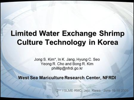 Limited Water Exchange Shrimp Culture Technology in Korea
