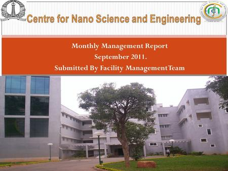 Monthly Management Report September 2011. Submitted By Facility Management Team 1 Monthly Report-(Jul 2011)