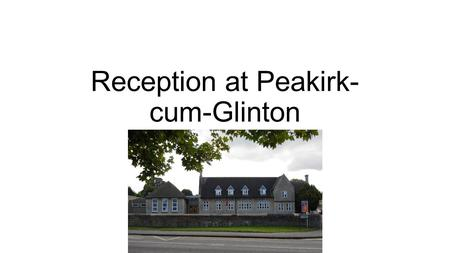 Reception at Peakirk- cum-Glinton. EYFS Welcome to the Early Years Foundation Stage (EYFS), which is how the Government and early years professionals.