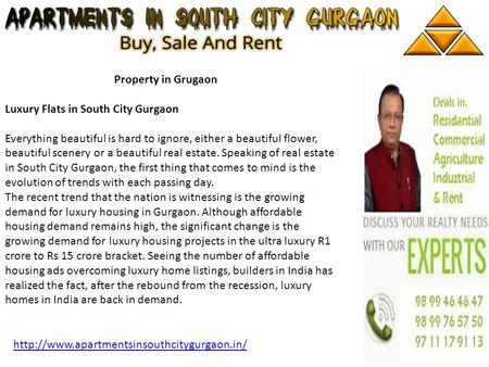 Property in Grugaon Luxury Flats in South City Gurgaon Everything beautiful is hard to ignore, either a beautiful flower, beautiful scenery or a beautiful.