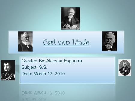 Carl von Linde. Introduction Hi my name is Aleesha. I am the creator of this power point. My power point is about Carl von Linde the creator of the refrigerator.