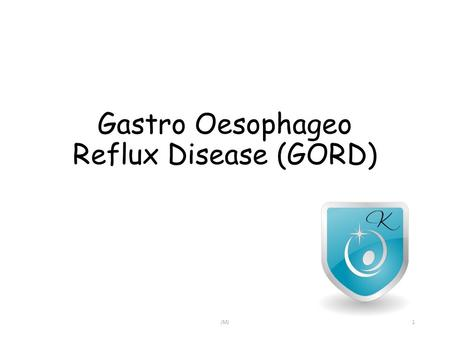 Gastro Oesophageo Reflux Disease (GORD) JMJ1. Contents Pathophysiology Oesophageo mucosal defense mechanisms Clinical features Diagnosis and investigations.