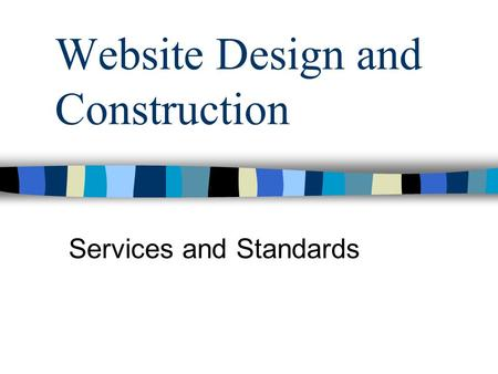 Website Design and Construction Services and Standards.