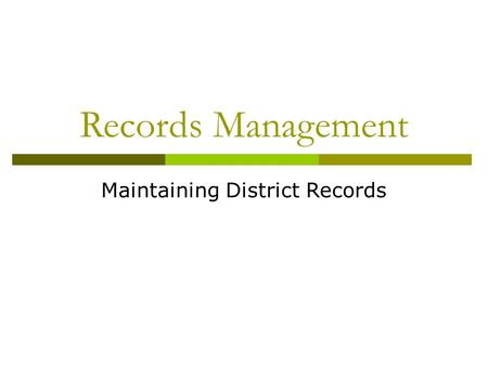 Records Management Maintaining District Records. Agenda  Role as Department Records Liaison  Records Management Basics  Transferring Records to Records.