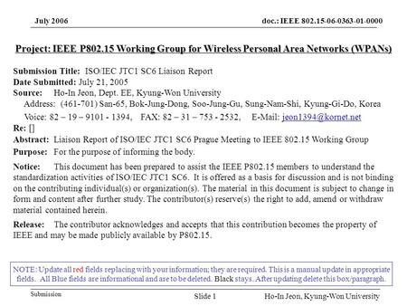 Doc.: IEEE 802.15-06-0363-01-0000 Submission July 2006 Ho-In Jeon, Kyung-Won UniversitySlide 1 NOTE: Update all red fields replacing with your information;