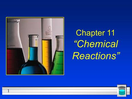 "1 Chapter 11 ""Chemical Reactions"". 2 Section 11.1 Describing Chemical Reactions l OBJECTIVES: –Describe how to write a word equation."