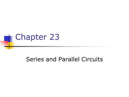 Chapter 23 Series and Parallel Circuits. Types of Circuit There are two types of electrical circuits; SERIES CIRCUITS PARALLEL CIRCUITS.
