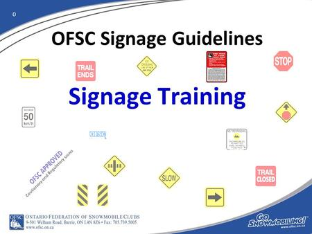 0 OFSC Signage Guidelines Signage Training. 1 Signage Training is now mandatory for all District and Club Signage Coordinators every 3 years.