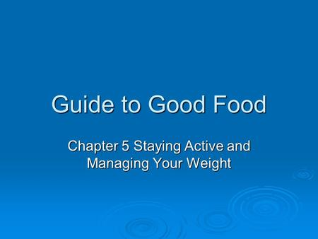 Chapter 5 Staying Active and Managing Your Weight