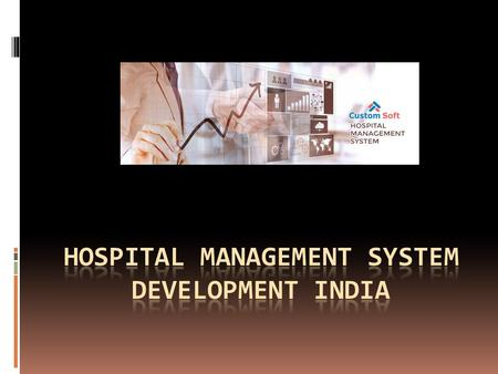 Hospital Management System Development India Hospital Management System Development India is a patient-centric mechanism that has exceptional capability.