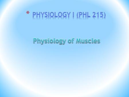 * Muscular System Functions * Body movement (Locomotion) * Maintenance of posture * Respiration * Diaphragm and intercostals contractions * Communication.