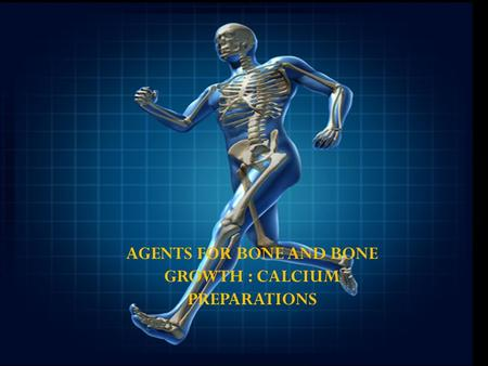 AGENTS FOR BONE AND BONE GROWTH : CALCIUM PREPARATIONS.
