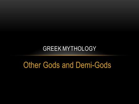Other Gods and Demi-Gods