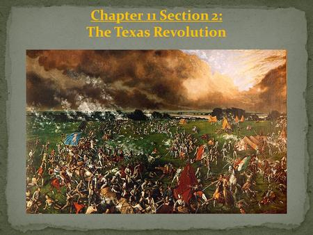 Chapter 11 Section 2: The Texas Revolution. American Settlers Move to Texas: Mexico had a long, _____border that stretched from Texas to California. Mexico's.