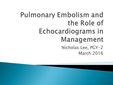Pulmonary Embolism and the Role of Echocardiograms in Management