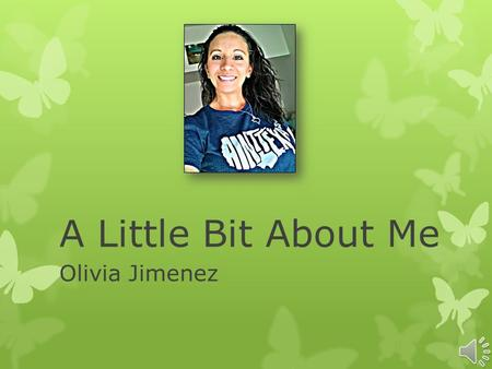 A Little Bit About Me Olivia Jimenez I was born and raised in Temple, TX. My husband was born and raised in Belton, TX. We currently live in Seal Beach,