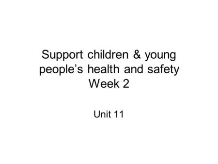unit 334 support children and young Unit 334 – support children and young people health and safety 11 when planning an indoor lesson you need to take into account various health and safety factors these will be that the room you will be taking the lesson in has enough space for the amount of students in the lesson.