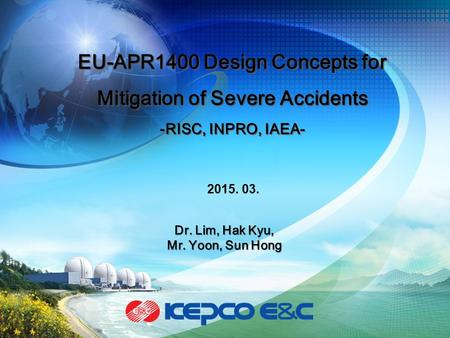2015. 03.. Contents Overview of EU-APR1400 Design Concept of Safety Systems Severe Accident Mitigation Systems I II III.