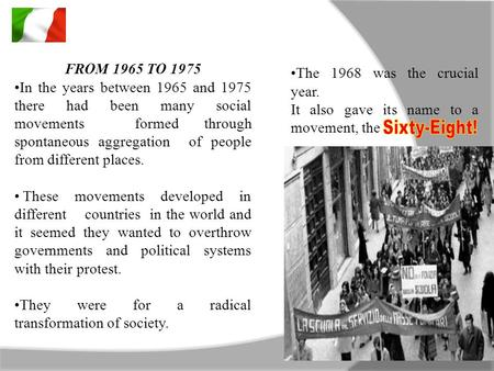 FROM 1965 TO 1975 In the years between 1965 and 1975 there had been many social movements formed through spontaneous aggregation of people from different.