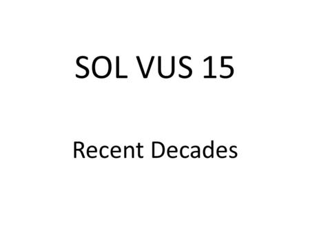 SOL VUS 15 Recent Decades. The membership of the United States Supreme Court has changed to become more diverse over time. The decisions of the United.