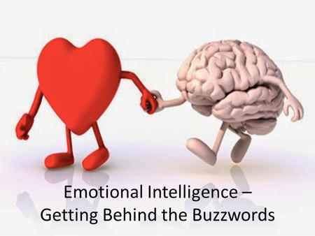 Emotional Intelligence – Getting Behind the Buzzwords.