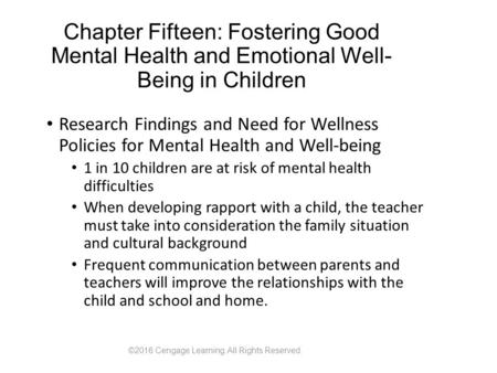 Chapter Fifteen: Fostering Good Mental Health and Emotional Well- Being in Children Research Findings and Need for Wellness Policies for Mental Health.