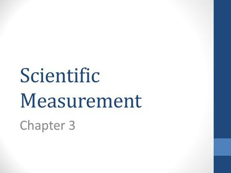 Scientific Measurement Chapter 3. Not just numbers Scientists express values that are obtained in the lab. In the lab we use balances, thermometers, and.