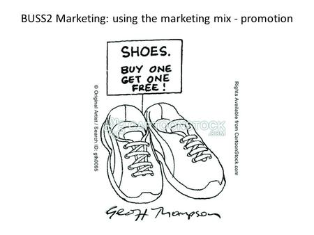 BUSS2 Marketing: using the marketing mix - promotion.