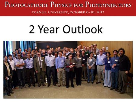 2 Year Outlook. MEASUREMENTS IN GUNS Two-Year Plan Photocathode R&D at CERN 2013/14.