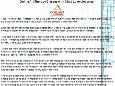 Online Art Therapy Classes with Chad Love Lieberman 1888 PressRelease - Professor Chad Love-Lieberman outlines ways for anyone interested in art therapy.