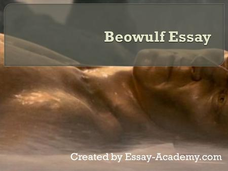 beowulf essay topics eng ppt created by essay academy com to write an essay about beowulf narrow