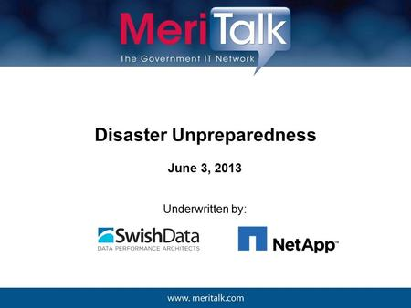 Disaster Unpreparedness June 3, 2013 Underwritten by: