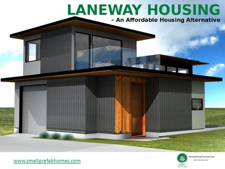 LANEWAY HOUSING – An Affordable Housing Alternative www.smallprefabhomes.com.