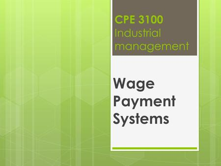 CPE 3100 Industrial management Wage Payment Systems.