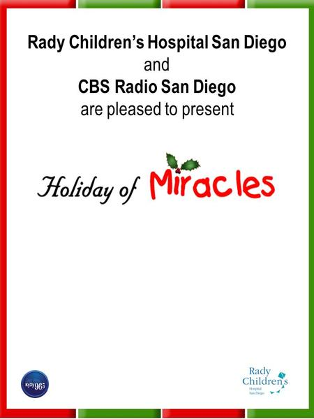 Rady Children's Hospital San Diego and CBS Radio San Diego are pleased to present.