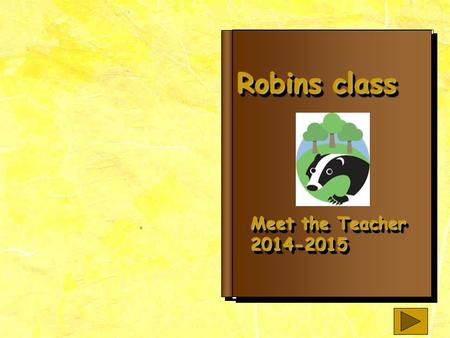 Robins class Meet the Teacher 2014-2015 2014-2015.