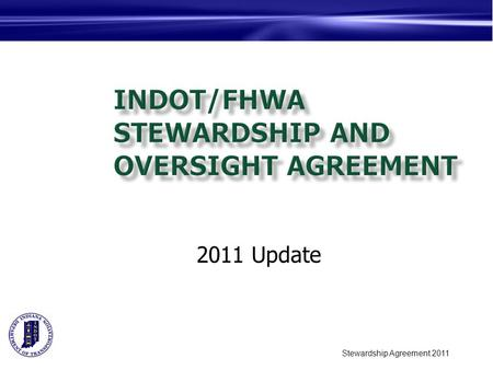 Stewardship Agreement 2011 2011 Update. Stewardship Agreement 2011 Agenda Stewardship Agreement Background Goals For 2011 Review Updated Agreement Steps.