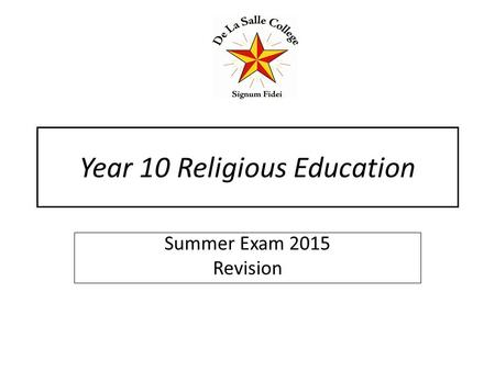 Year 10 Religious Education Summer Exam 2015 Revision.