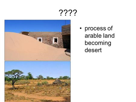 ???? process of arable land becoming desert. AFRICA'S ECONOMY ???? farming whose purpose is only to raise enough food to feed the family. Different parts.
