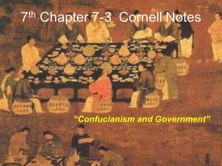 "7 th Chapter 7-3 Cornell Notes ""Confucianism and Government"""