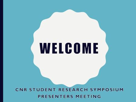 AGENDA Important Dates Abstracts and Submission Symposium Website Presenter's Guide Poster and Oral Presentation Tips Symposium Run-through Funding Opportunities.