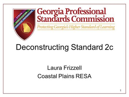 Deconstructing Standard 2c Laura Frizzell Coastal Plains RESA 1.