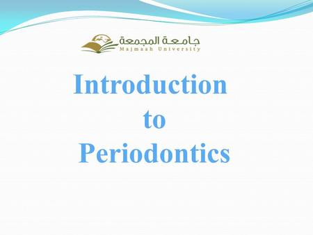 Introduction to Periodontics. Definitions Periodontics: That branch of dentistry that deals with the diagnosis and treatment of disease and conditions.