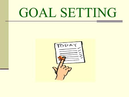 GOAL SETTING. COURSE OBJECTIVE To help clearly understand your main objectives in life and to take control of that direction by providing challenging.