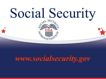 Social Security www.socialsecurity.gov.  1935 – Retirement Insurance  1939 – Survivors Insurance  1956 – Disability Insurance History of Social Security.