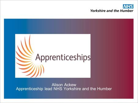 Alison Ackew Apprenticeship lead NHS Yorkshire and the Humber.