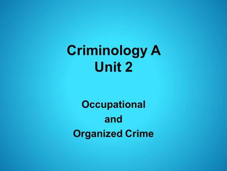 what are the various theories of organized crime Criminology is an introductory course in the study of crime and criminal behavior, focusing on the various theories of crime causation and organized crime.