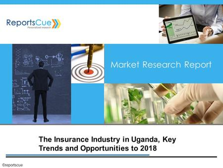 The Insurance Industry in Uganda, Key Trends and Opportunities to 2018 Market Research Report ©reportscue.