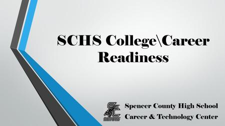 SCHS College\Career Readiness Spencer County High School Career & Technology Center.